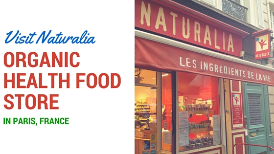 Health Food Store Paris, Naturalia, Organic Food