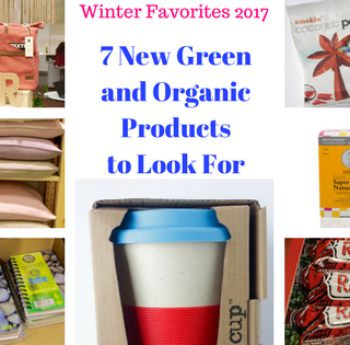Winter Favorites: 7 New Green and Organic Products to Look For