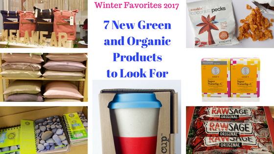 Winter Favorites 2017: new organic green products to look for